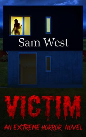 Victim: An Extreme Horror Novel