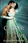 Closer To Sin by Elizabeth Squire
