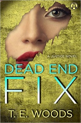Dead End Fix (A Justice Novel, #6)