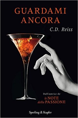 Ebook Guardami ancora by C.D. Reiss TXT!