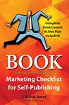 Book Marketing Checklist for Self-Publishers by J. Bruce Jones