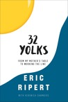 32 Yolks: From My...