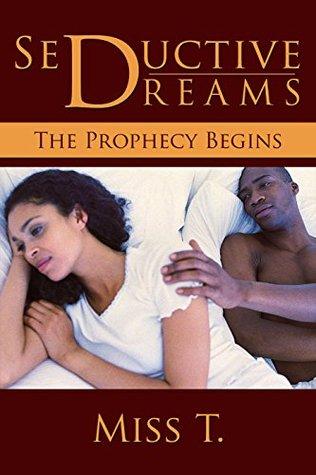 Seductive Dreams: The Prophecy Begins