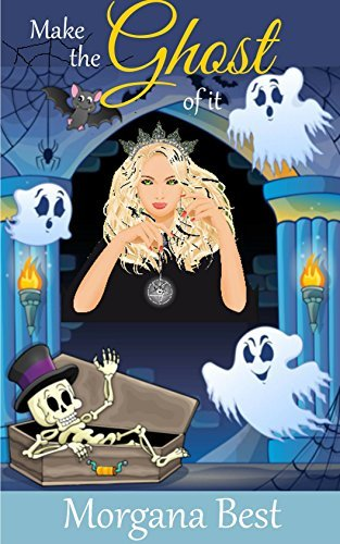 Make the Ghost of It (Witch Woods Funeral Home #3)