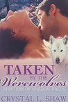 Taken by the Werewolves, Part III by Crystal L. Shaw