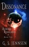 Dissonance (Aurora Renegades, #2)