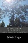 Seven Years of Sorrow by Maria Lega