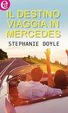 Il destino viaggia in mercedes by Stephanie Doyle