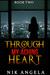 Through My Aching Heart by Nik Angela