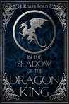 In the Shadow of the Dragon King (Chronicles of Fallhollow, #1)