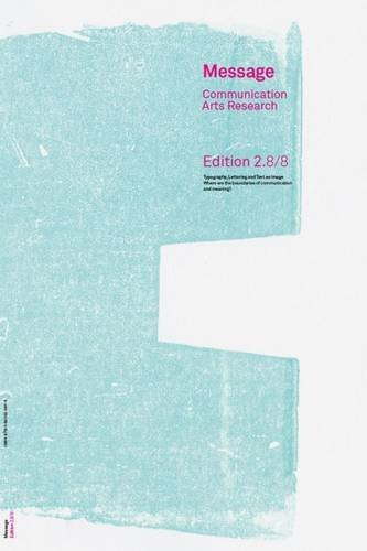 Message Communication Arts Research: Typography, Lettering and Text as Image