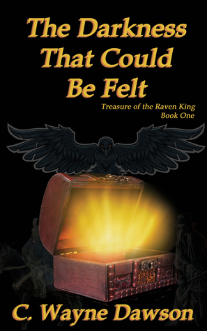 The Darkness That Could Be Felt (Treasure of the Raven King, #1)