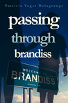Passing Through Brandiss by Patricia Yager Delagrange