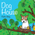 Dog House by Katie Abey