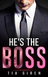 He's the Boss by Tia Siren