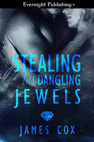 Stealing His Dangling Jewels by James   Cox
