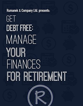 Get Debt Free: Manage Your Finances for Retirement