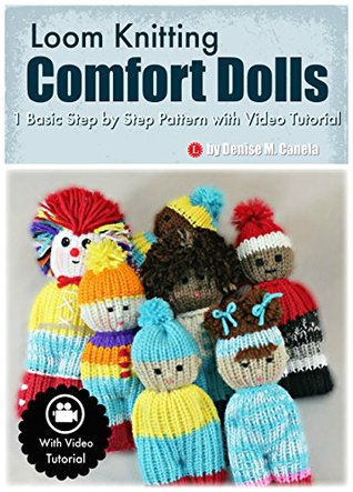 Loom Knitting Comfort Dolls One Basic Step By Step Pattern With