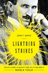 Lightning Strikes: Timeless Lessons in Creativity from the Life and Work of Nikola Tesla