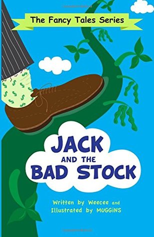 Jack and the Bad Stock: A Fancy Tale
