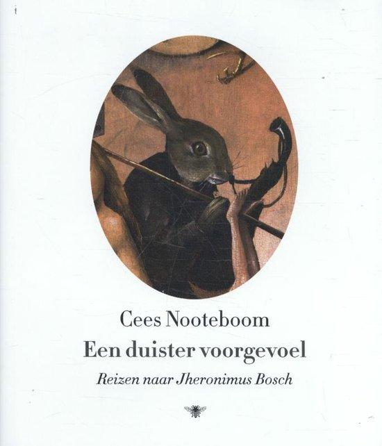Een duister voorgevoel - Reizen naar Jheronimus Bosch