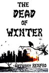 The Dead of Winter by Anthony Renfro