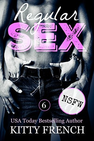 Regular Sex ~ Issue 6 ~ NSFW (The Regular Sex Weekly Series ~ Raunchy coffee-break reads)