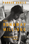 The Runaway Millions by Parker Avrile