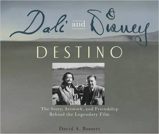 Dali and Disney: Destino: The Story, Artwork, and Friendship Behind the Legendary Film