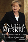 Angela Merkel: Europe's Most Influential Leader