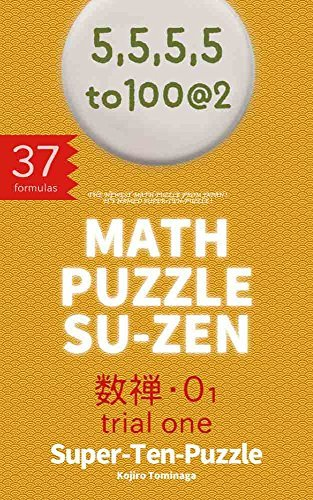 MATH PUZZLE SU-ZEN vol.0-1 trial one: **** The Newest Math Puzzle From JAPAN ****