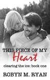 This Piece of My Heart by Robyn M. Ryan