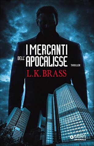 I mercanti dell'Apocalisse by L.K. Brass