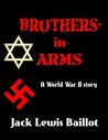 Brothers-in-Arms by Jack Lewis Baillot