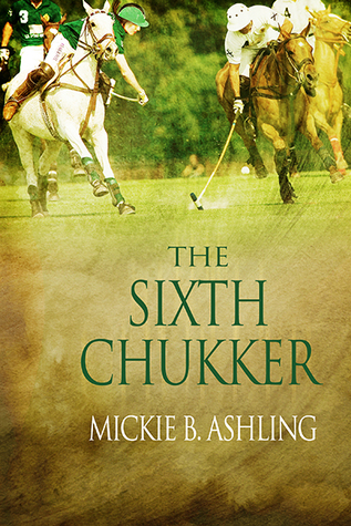 The Sixth Chukker (Polo, #3)