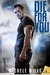 Die For You (Catastrophe, #1)