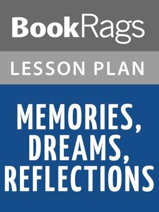 Memories, Dreams, Reflections Lesson Plans