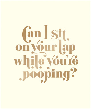 Can I Sit On Your Lap While You're Pooping Actual Quotes From An Classy Toddler Quotes