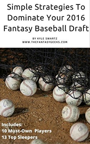 Simple Strategies to Dominate Your 2016 Fantasy Baseball Draft