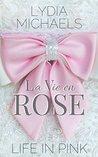 La Vie en Rose: {...