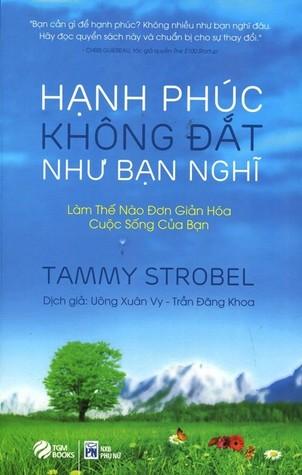 Ebook Hạnh Phúc Không Đắt Như Bạn Nghĩ by Tammy Strobel PDF!