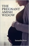 The Pregnant Amish Widow by Samantha Price