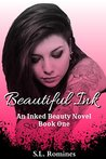 Beautiful Ink (An Inked Beauty Novel Book One) (Inked Beauty Series)