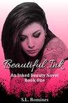 Beautiful Ink (An Inked Beauty Novel Book One) (Inked Beauty Series)