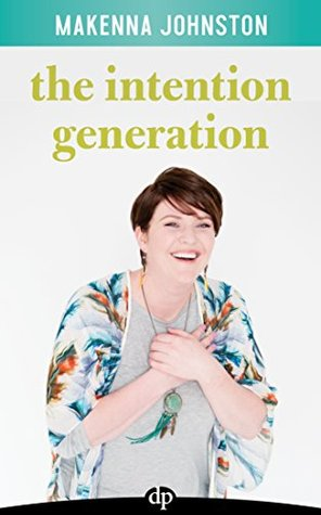 The Intention Generation: Finding Meaning Through Mindful Shifting from Expectation to Intention