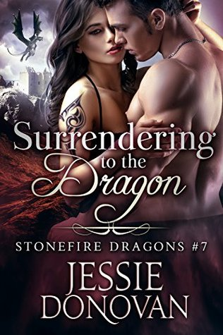 Surrendering to the Dragon (Stonefire Dragons, #7)