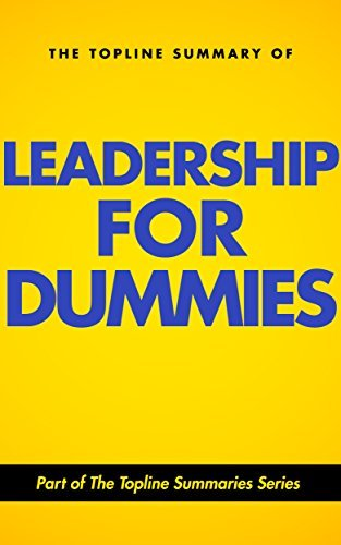 The Topline Summary of Dr John Marrin's Leadership for Dummies