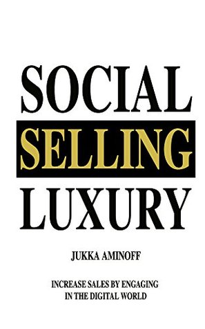 Social Selling Luxury - Increase Sales By Engaging In The Digital World