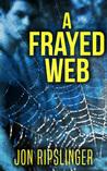 A Frayed Web