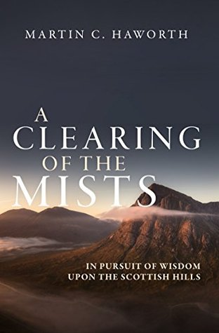 A Clearing of the Mists: In Pursuit of Wisdom upon the Scottish Hills